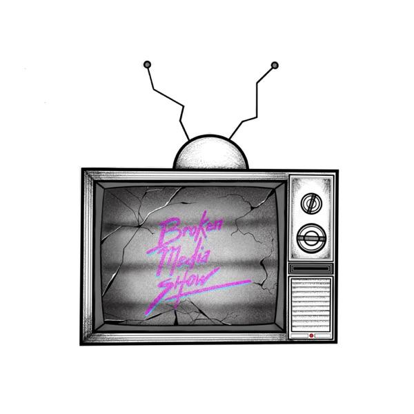 BrokenMediaShow
