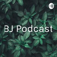 BJ Podcast podcast