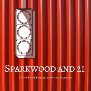 Sparkwood and 21: A Twin Peaks Podcast