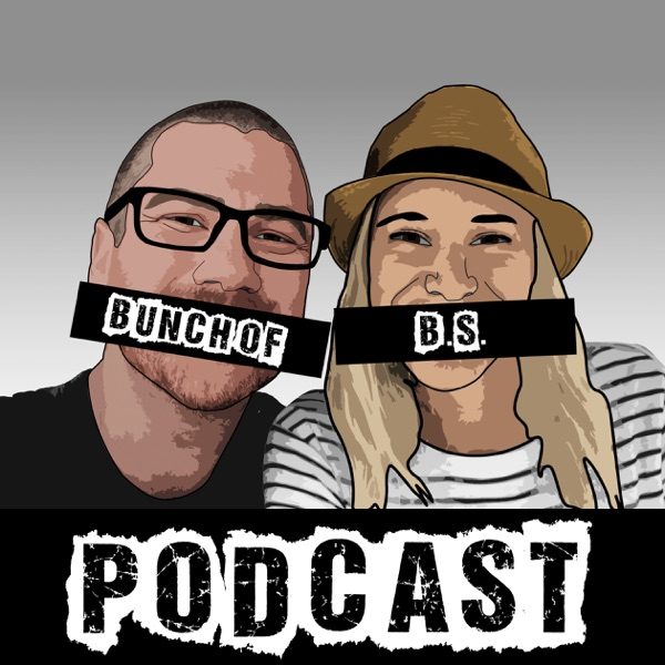 Bunch of BS Podcast