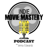 Indie Movie Mastery Podcast podcast