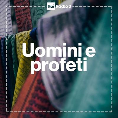 Uomini e Profeti - Radio3:Rai Radio 3