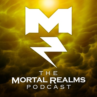 The Mortal Realms - A Warhammer: Age of Sigmar Podcast