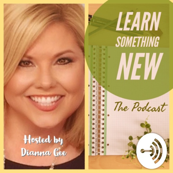 Learn Something New (LSN) Podcast