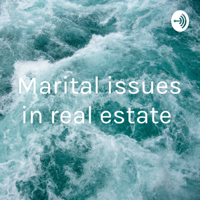 Marital issues in real estate podcast
