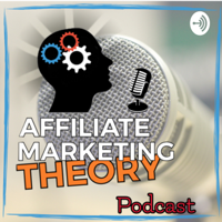 Affiliate Marketing Theory podcast