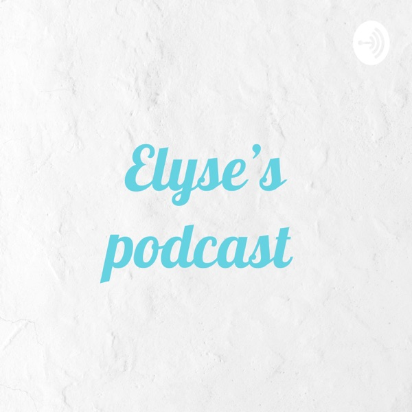 Elyse's podcast