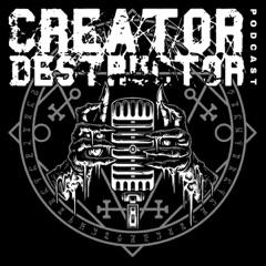 The Creator-Destructor Podcast