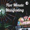 Five Minute Manifesting  artwork