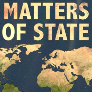 Matters of State - Underreported Issues in World News & International Relations
