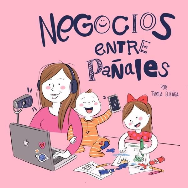 Negocios Entre Pañales con Paola Elízaga