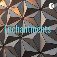 Enchantments podcast