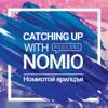 Catching Up With Nomio /  Номиотой Ярилцъя