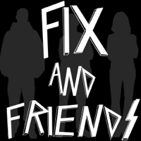 Fix And Friends podcast