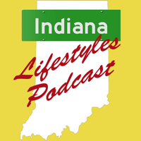 Indiana Lifestyles Podcast podcast
