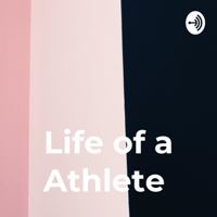 Life of a Athlete podcast