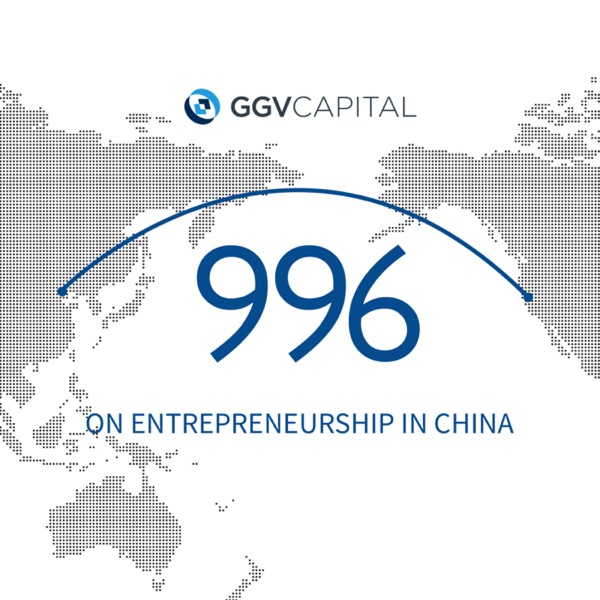 996 Podcast by GGV Capital