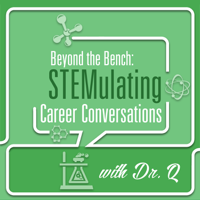 Beyond the Bench: STEMulating Career Conversations podcast