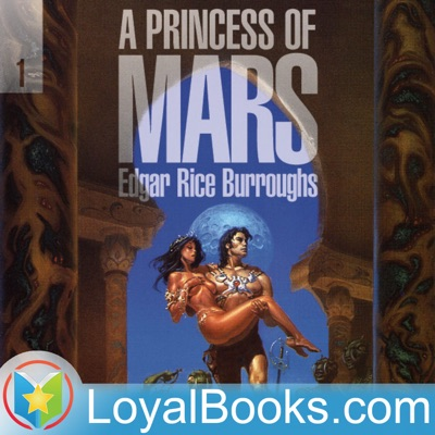 A Princess of Mars by Edgar Rice Burroughs:Loyal Books
