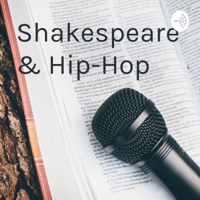Shakespeare & Hip-Hop podcast
