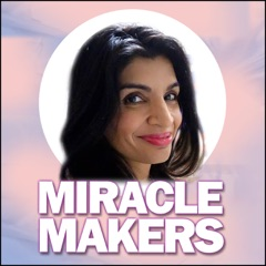 Miracle Makers with Dr. Sarah Larsen: Authentic Happiness | Self-Confidence | Relationship Advice | Law of Attraction