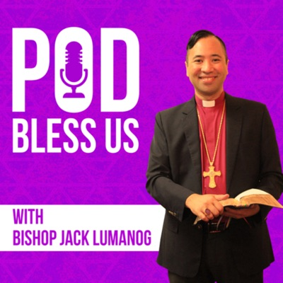 Pod Bless Us with Bishop Jack Lumanog