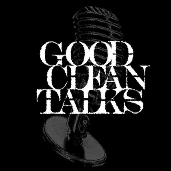 Good Clean Talks