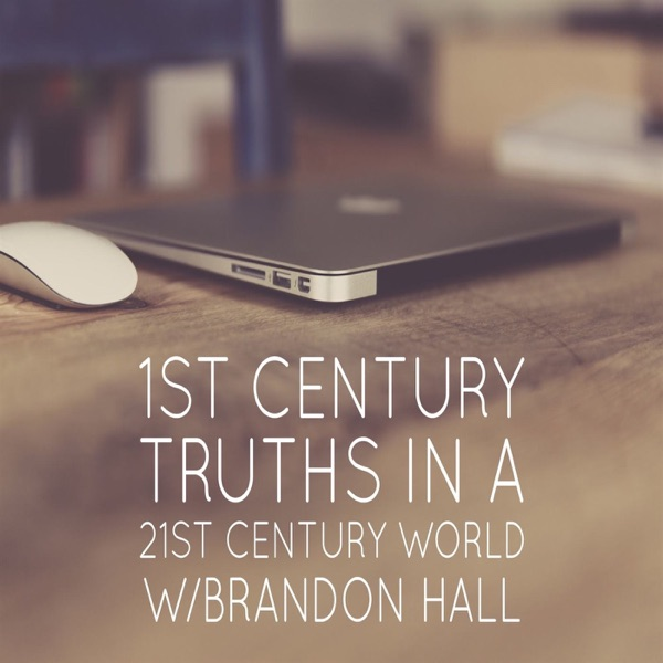1st Century Truths in a 21st Century World