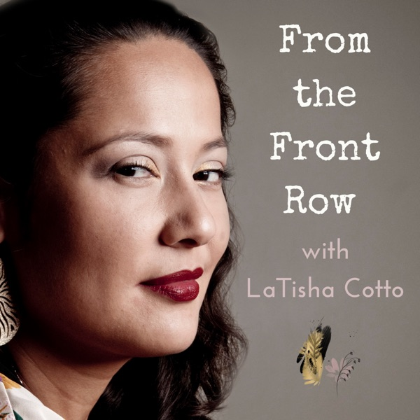 From the Front Row with LaTisha Cotto