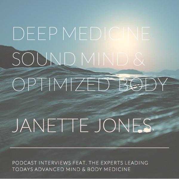 DEEP MEDICINE: Sound Mind & Optimized Body