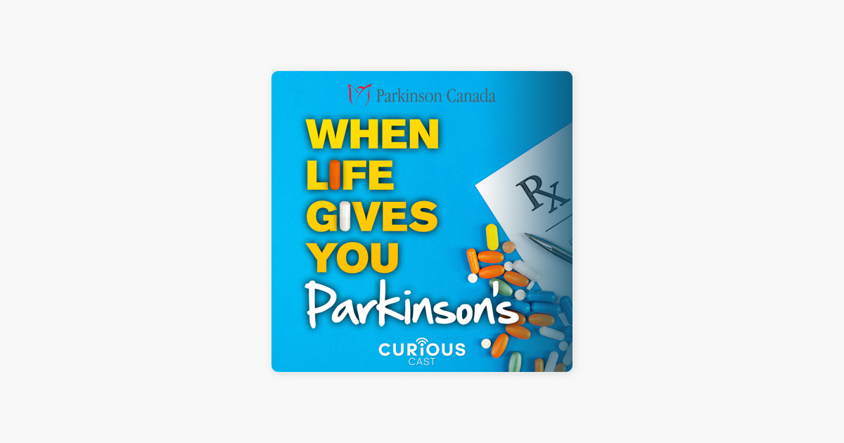When Life Gives You Parkinson's on Apple Podcasts