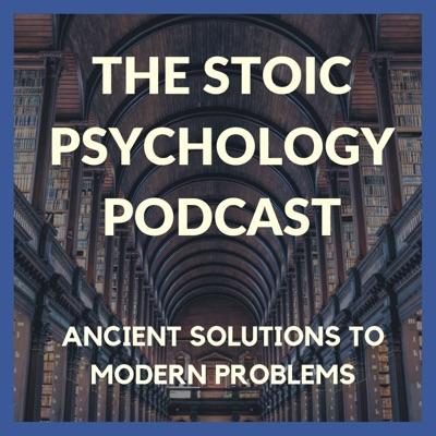 The Stoic Psychology Podcast