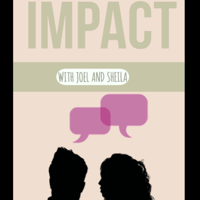 IMPACT with JOEL & SHEILA podcast