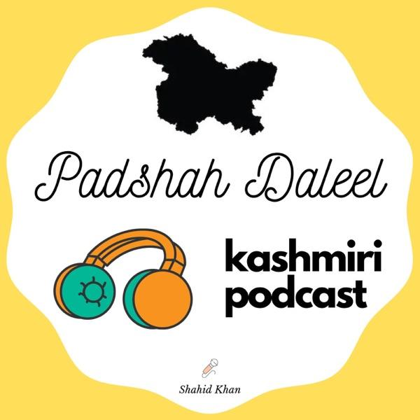 Padshah Daleel Kashmiri Podcast