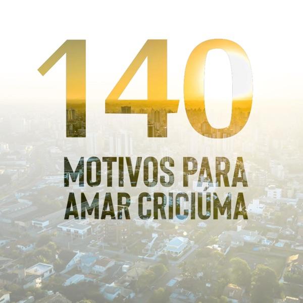 140 Motivos Para Amar Criciúma