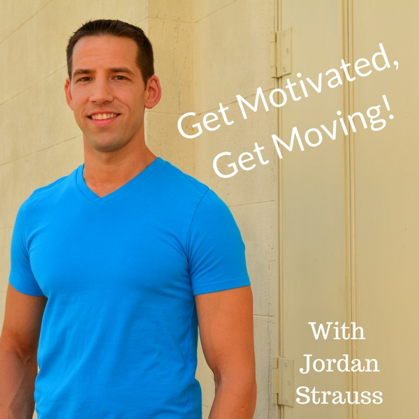 Get Motivated, Get Moving With Jordan Strauss