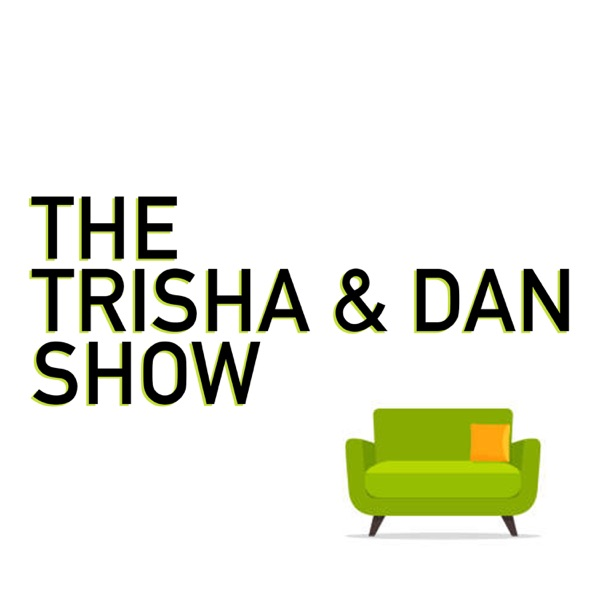 The Trisha & Dan Show