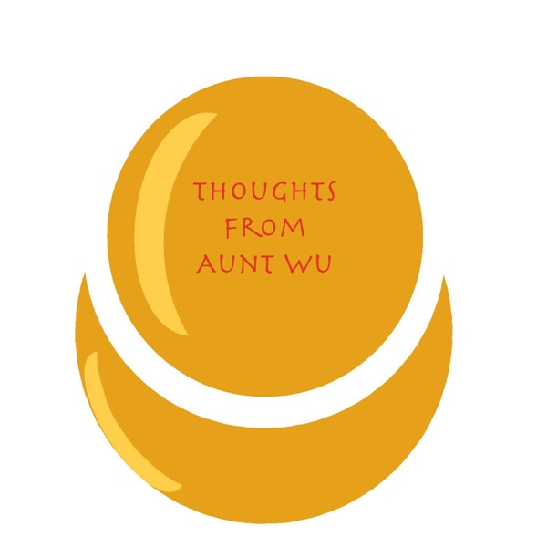Thoughts From Aunt Wu