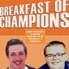 The Breakfast of Champions Show artwork