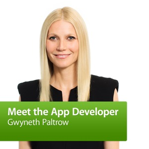 Gwyneth Paltrow: Meet the App Developer