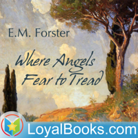 Where Angels Fear to Tread by Edward M. Forster podcast