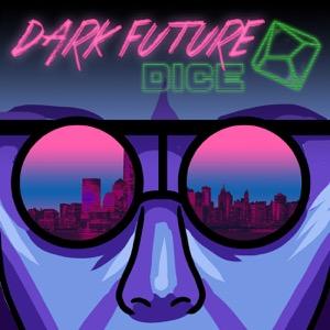 Dark Future Dice | A Cyberpunk 2020 Podcast