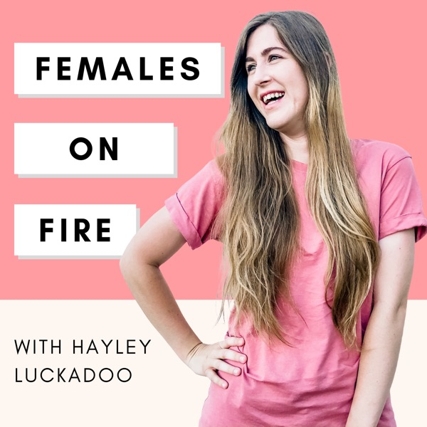 Females On Fire Podcast