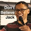 Don't Believe Jack with Jack Michelle artwork