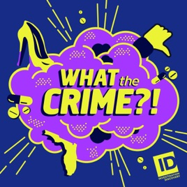 What The Crime On Apple Podcasts