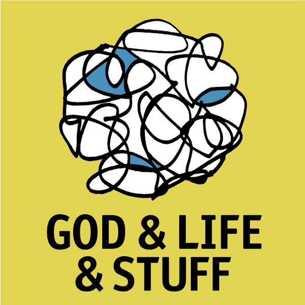 God and Life and Stuff