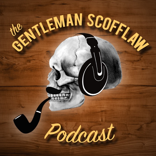 The Gentleman Scofflaw Podcast