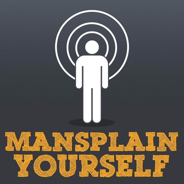 Mansplain Yourself