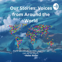 Our Stories - Voices from the World podcast