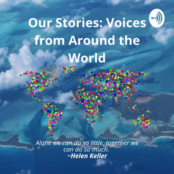 Our Stories - Voices from the World